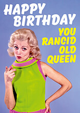 Rancid Old Queen Rude Birthday Card