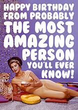 Most Amazing Person Funny Birthday Card