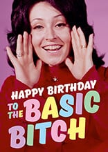 Happy Birthday To The Basic Bitch Funny Birthday Card