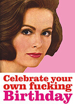 Celebrate Your Own Fucking Birthday Rude Birthday Card
