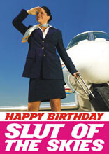 Happy Birthday Slut of the Skies Funny Birthday Card