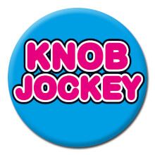 Knob Jockey Funny Badge