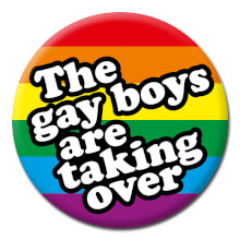 The Gay Boys Are Taking Over Funny Badge