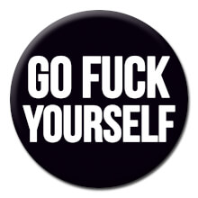 Go Fuck Yourself! Rude Badge