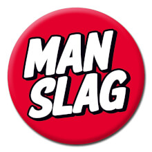 Man Slag Funny Badge
