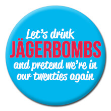 Let's Drink Jagerbombs Funny Badge