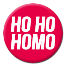 Ho Ho Homo Funny Badge