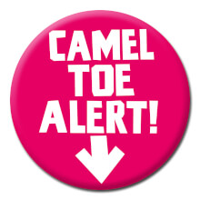 Camel Toe Alert Funny Badge