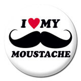 I Love My Moustache Funny Badge