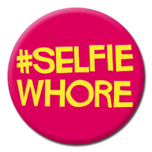 #Selfie Whore Funny Badge