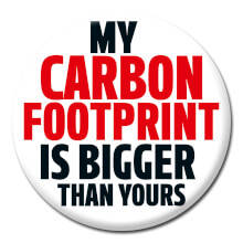 My Carbon Footprint Is Bigger Than Yours Funny Badge