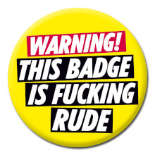 Warning - This badge is fucking rude