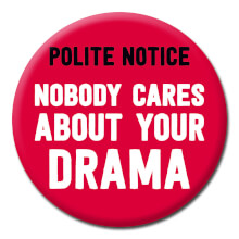 Nobody Cares About Your Drama Funny Badge