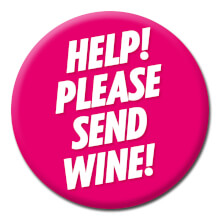 Help! Please Send Wine Funny Badge