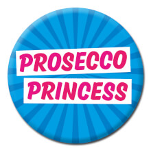 Prosecco Princess Funny Badge