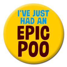 I've Just had an Epic Poo Funny Badge