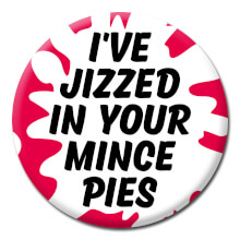 I've Jizzed In Your Mince Pies Rude Christmas Badge