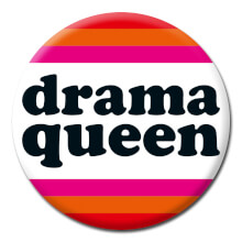 Drama Queen Funny Badge