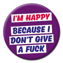 I'm Happy Rude Badge