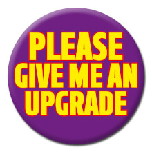 Please Give Me An Upgrade Funny Badge