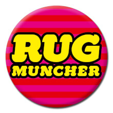 Rug Muncher Funny Badge