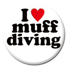I Love Muff Diving Funny Badge