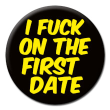 I Fuck On The First Date Rude Badge