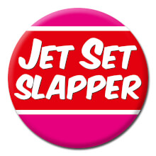 Jet Set Slapper Funny Badge
