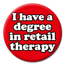 I Have A Degree In Retail Therapy Funny Badge