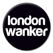 London Wanker Rude Badge
