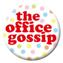 The Office Gossip Funny Badge