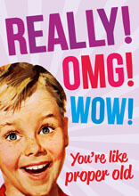 Really! OMG! Wow! Funny Birthday Card
