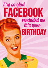 Face Book Reminded Me Funny Birthday Card