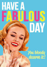 Have A Fabulous Day Funny Birthday Card