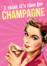 I Think It's Time For Champagne Funny Birthday Card