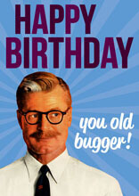 Happy Birthday You Old Bugger Funny Birthday Card