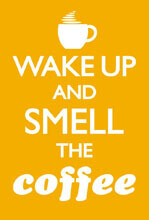 Wake Up And Smell The Coffee Funny Fridge Magnet
