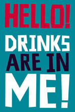 Hello! Drinks Are In Me Funny Fridge Magnet