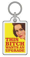 This Bitch Needs An Upgrade Rude Keyring