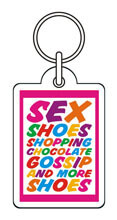 Sex, Shoes, Shopping, Chocolate Funny Keyring