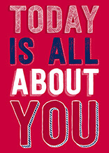 Today Is All About You (LARGE CARD) Funny