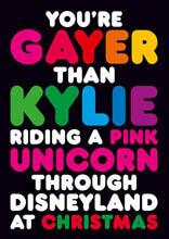 You're Gayer Than Kylie Riding A Pink Unicorn Funny Birthday Card