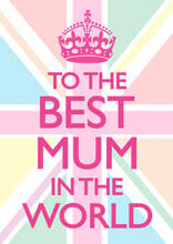 To The Best Mum In The World Funny Birthday Card