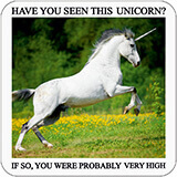 Have You Seen This Unicorn? Funny Coaster