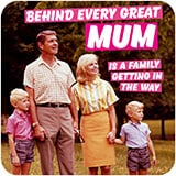 Behind Every Great Mum Funny Coaster