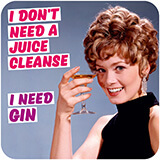 I Don't Need a Juice Cleanse - I Need Gin Funny Coaster