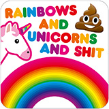 Rainbows And Unicorns And Shit Funny Coaster