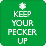 Keep Your Pecker Up Funny Coaster