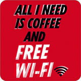 All I Need Is Coffee And Free Wifi Funny Coaster