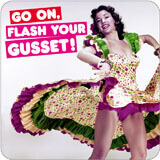 Go On Flash Your Gusset Funny Coaster